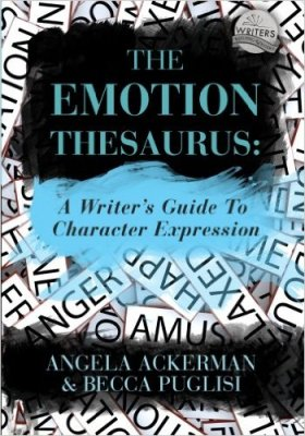 The Emotion Thesaurus: A Writer's Guide